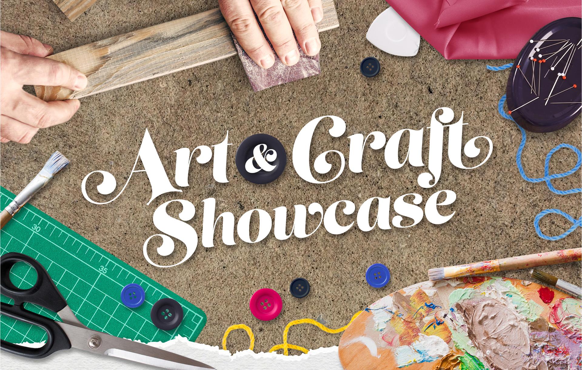 **NEW DATE** Art and Craft Showcase 2021